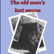 Cover of The Old Man's Last Sauna, by Carl Dow