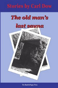 The Old Man's Last Sauna, by Carl Dow